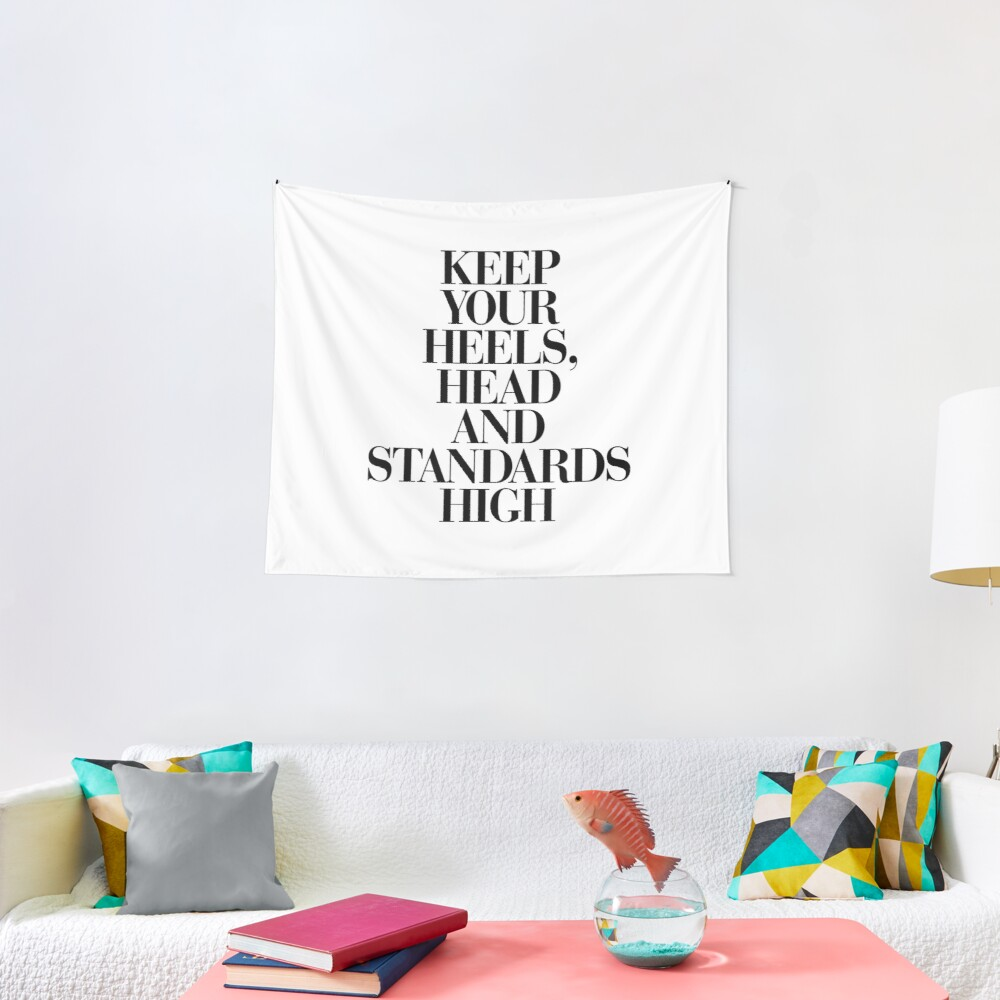 Keep Your Heels, Head and Standards High Tapestry