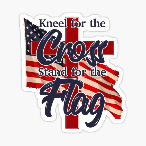 Patriotic Kneel for the Cross Stand for the Flag Design Sticker
