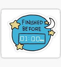 """""""Finished Before 1am"""" Little Achievements Sticker"""