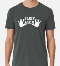 Just Jack  (Will and Grace) Men's Premium T-Shirt