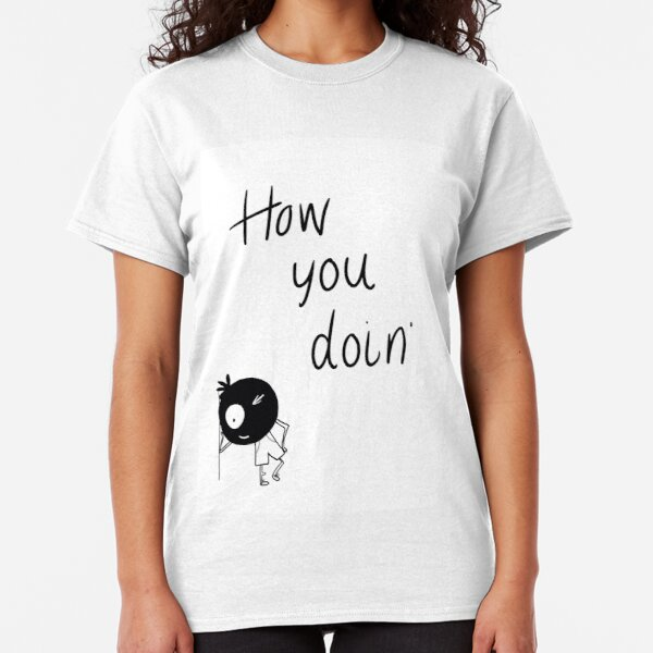 How you doin' - inner voice collection Classic T-Shirt