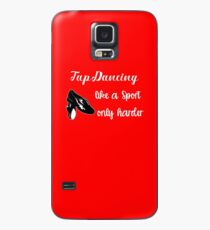 Tap Dancing Funny Design - Tap Dancing Like A Sport Only Harder Case/Skin for Samsung Galaxy