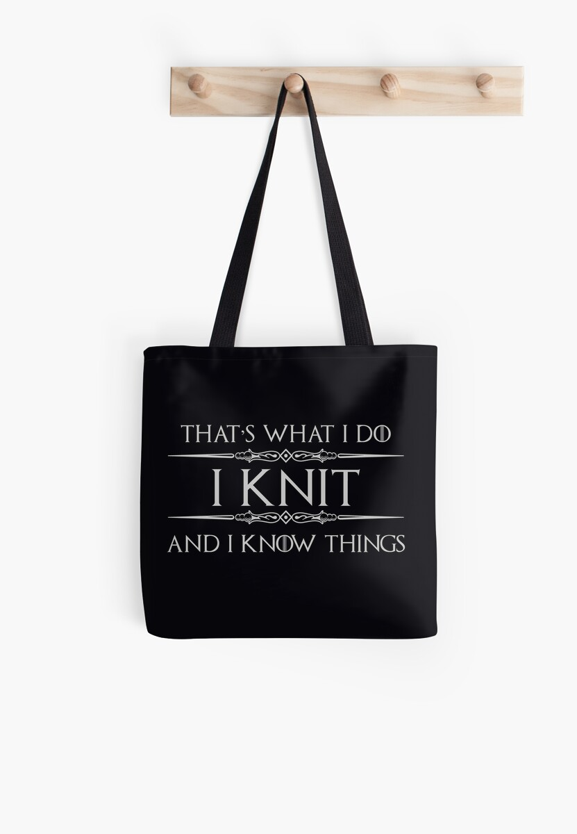 Knitting Gifts for Knitters - Funny I Knit & I Know Things by merkraht