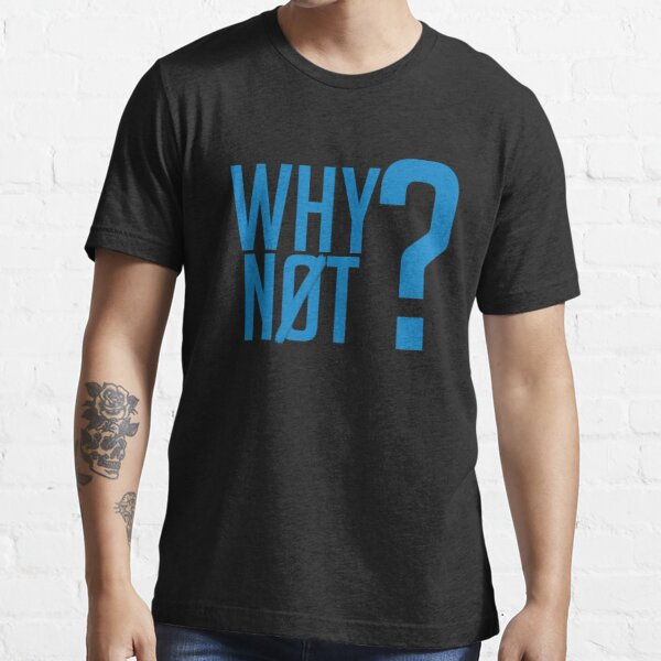 Why Not?  - Westbrook Essential T-Shirt