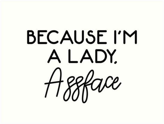 Will And Grace Karen Quotes Because Im A Lady Art Prints By