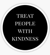 treat people with kindness (black) Sticker