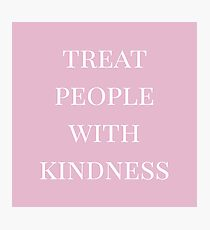 treat people with kindness (pink) Photographic Print