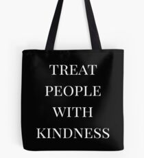 treat people with kindness (black) Tote Bag