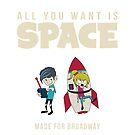 Made For Broadway - All You Want Is Space by Madeforbroadway