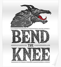 Bend the Knee - Black Poster