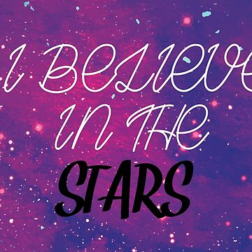 I Believe in the Stars by GeometricLove