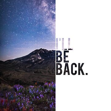 I'll be back by bespired