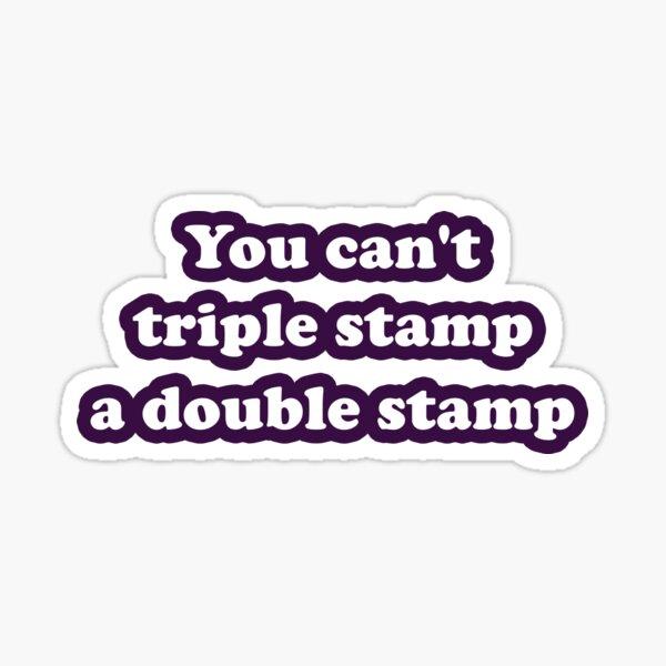 Tonto y más tonto no puedes triple sello un doble sello Pegatina