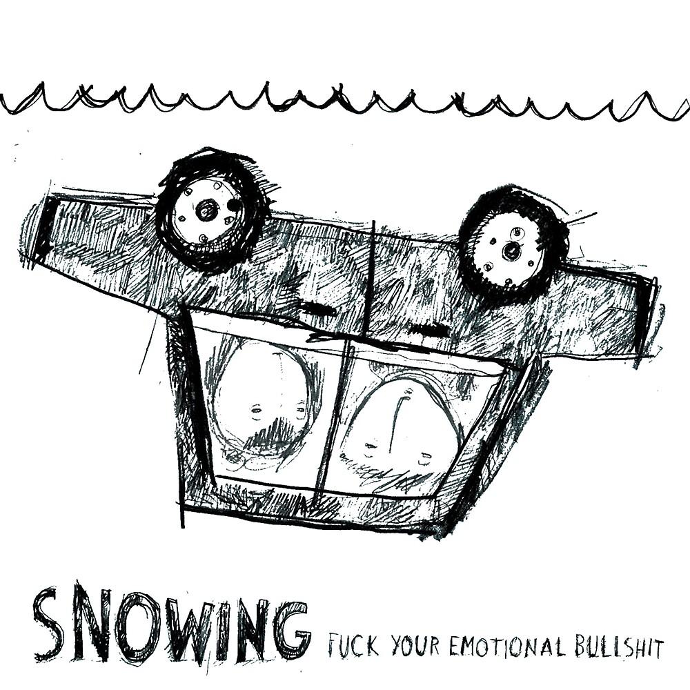 Snowing - Fuck your emotional bullshit by Saladbloke