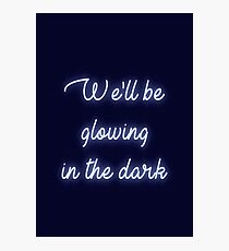 We'll be glowing in the dark - Coldplay Photographic Print