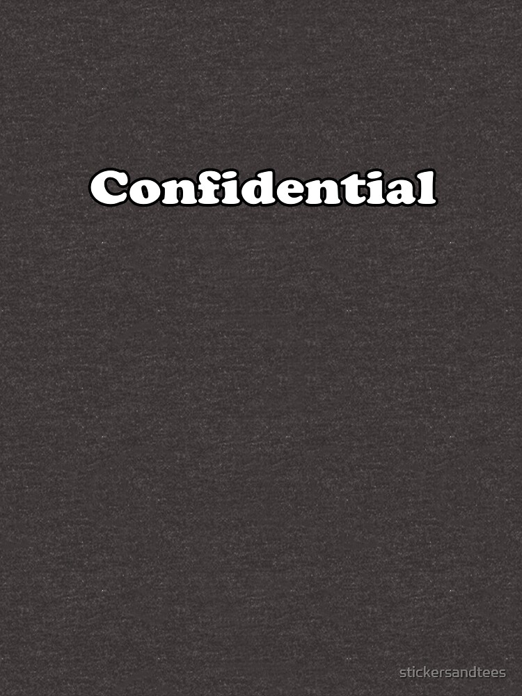 Confidential - Secret T-Shirt by stickersandtees