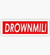 DROWNMILI Sticker