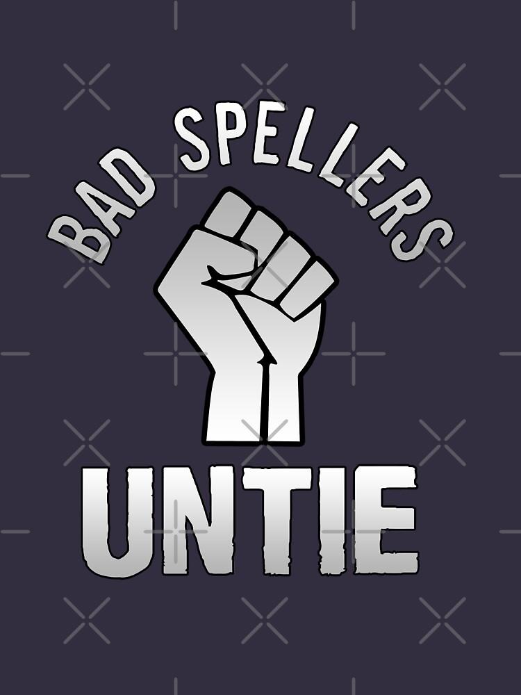 Bad Spellers! Untie! by denisn