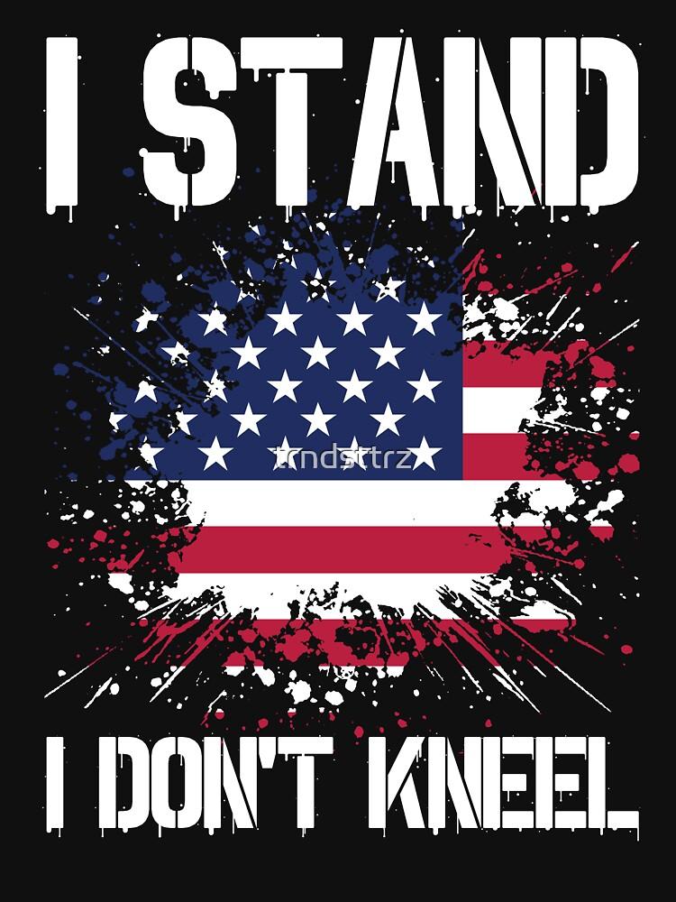 I Stand I Don't Kneel Shirt American Flag Stand For Anthem by trndsttrz