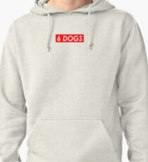 6 DOGS Pullover Hoodie