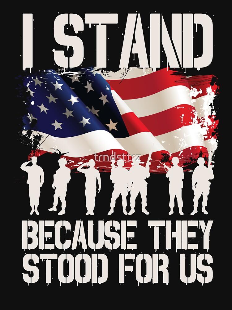 I Stand Because They Stood For Us Shirt I Don't Kneel by trndsttrz