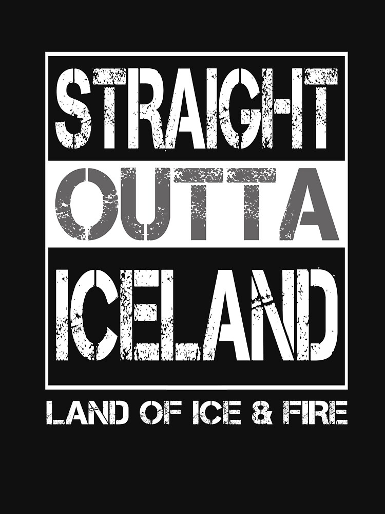 Cool Straight Outta Iceland T Shirt by techman516