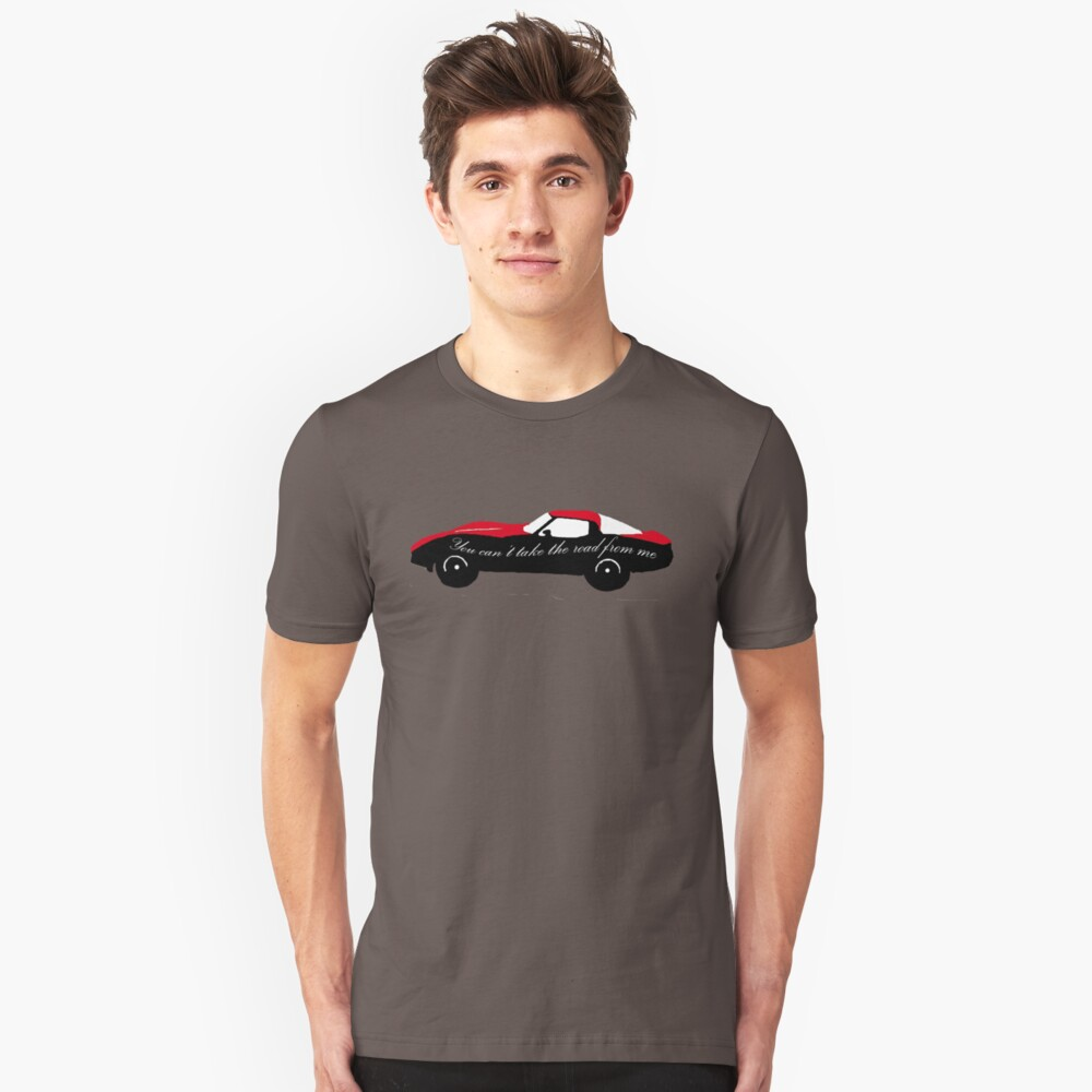 You cant take the road from me red Unisex T-Shirt Front