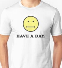 Have A Day Dry Pessimistic Yet Fun Humor T-Shirt