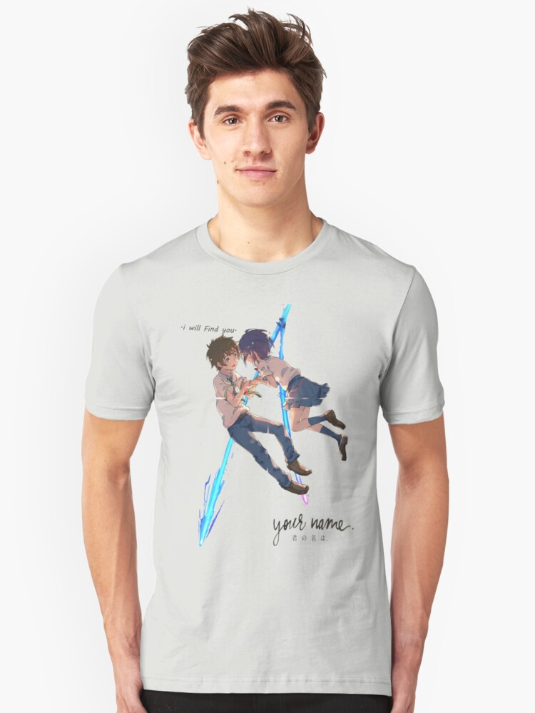 Kimi no Na wa. (Your Name.) - I will find you Unisex T-Shirt Front