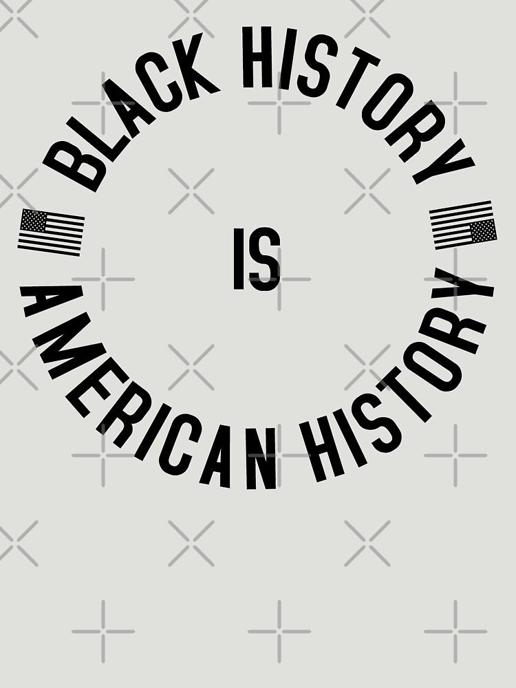 BLACK HISTORY IS AMERICAN HISTORY by queendeebs