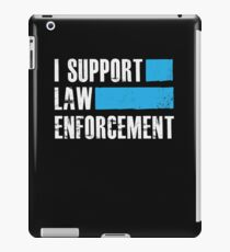 I Support Law Enforcement - Cops Leos Police  iPad Case/Skin