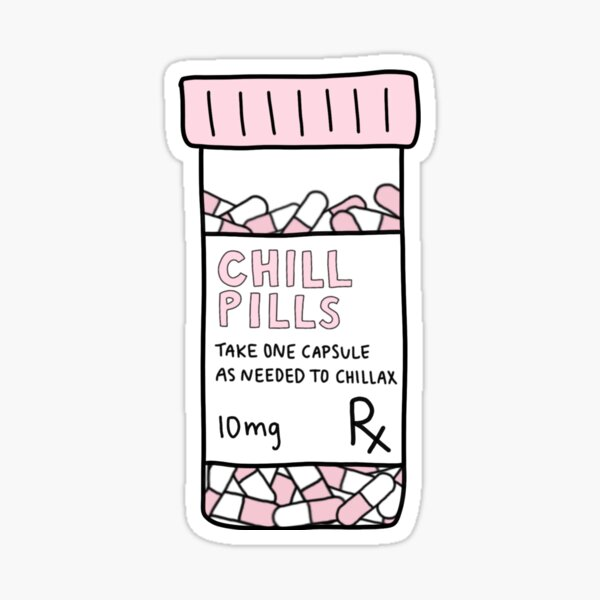 take a chill pill Sticker