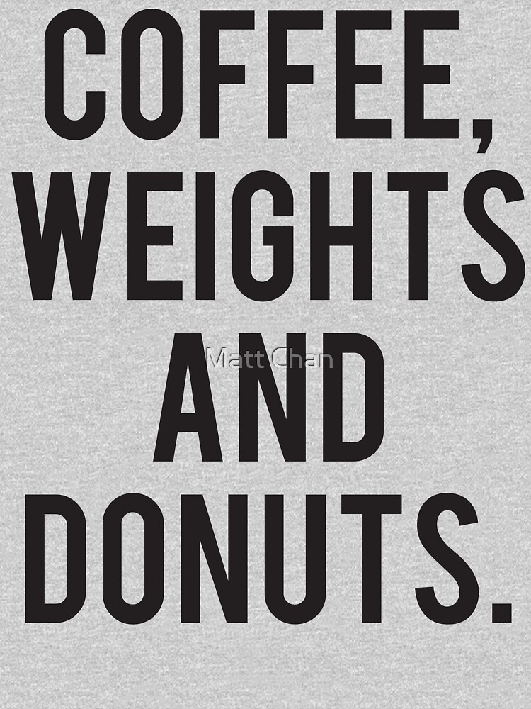 Coffee, Weights and Donuts by mchanfitness