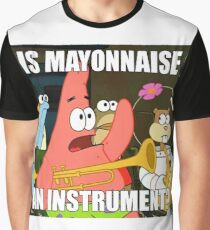 is mayonnaise and instrument large Graphic T-Shirt