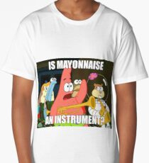 is mayonnaise and instrument large Long T-Shirt