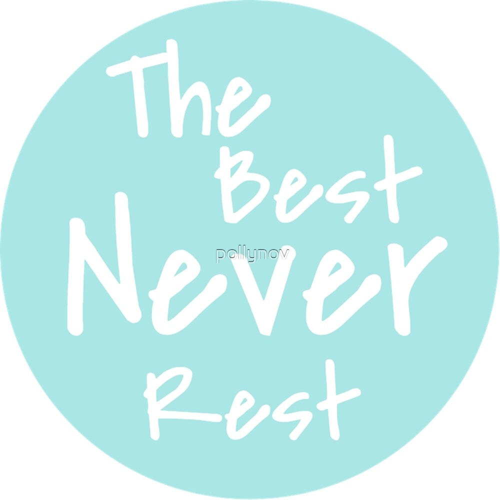 The Best never rest by pollynov
