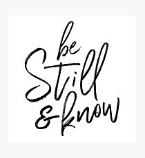 Be still and know Photographic Print