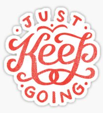 Just Keep Going Sticker