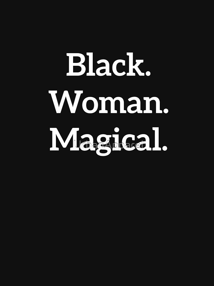 Black Woman Magical African American Design by UrbanApparel