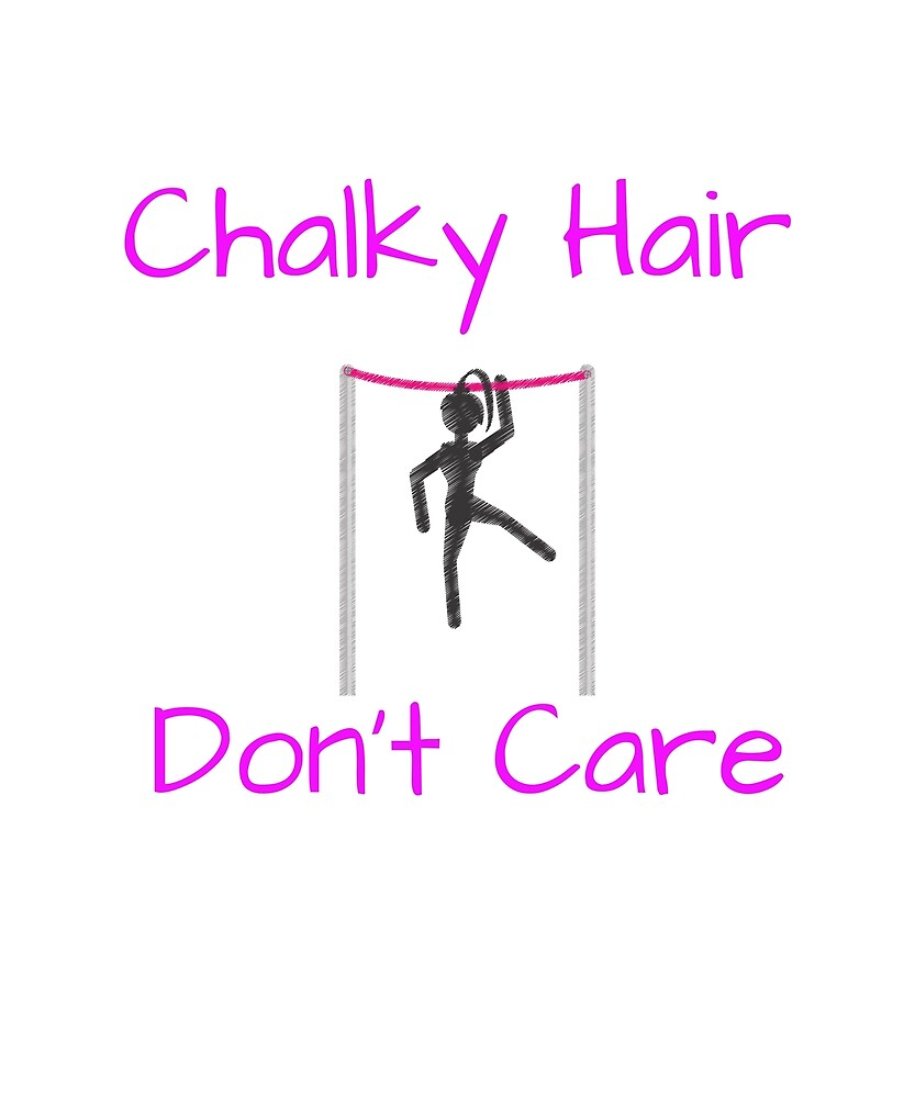 Girl Gymnast - Chalky Hair Dont Care  by WUOdesigns