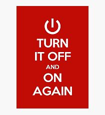 Keep Calm - Turn It Off and On Again Photographic Print