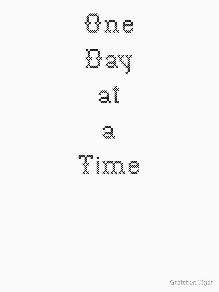 One Day at A Time - Cross Stitch by geegeetee11