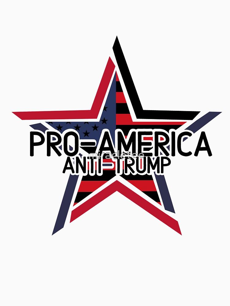 Pro-America Anti-Trump  by miracletee