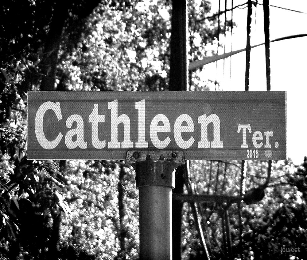 A Street Sign Named Cathleen by jcwest