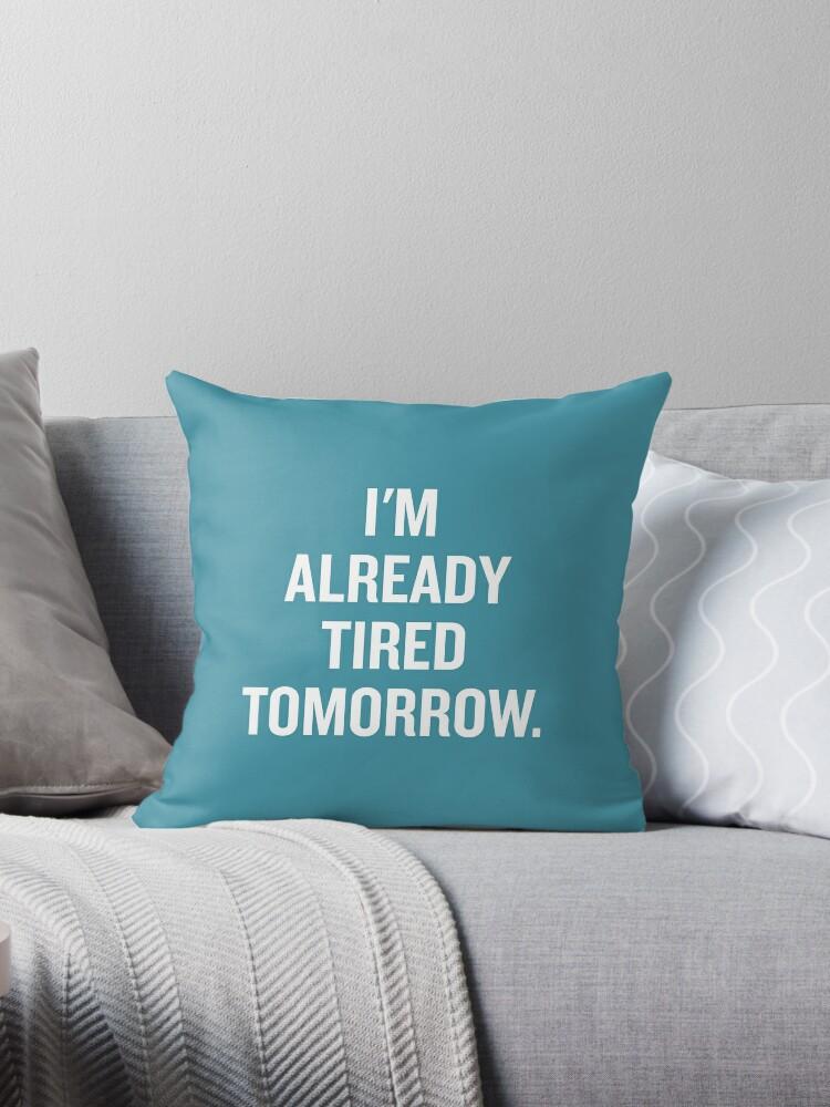 I'm already tired tomorrow. by RandomCotton