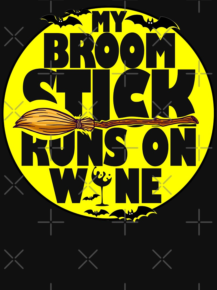 My Broomstick Runs on Wine Funny Halloween T-Shirt by shoptshirtswag