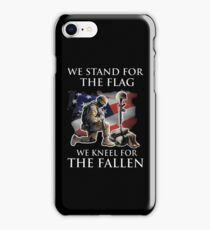 we stand for the flag we knew for the fallen iPhone Case/Skin