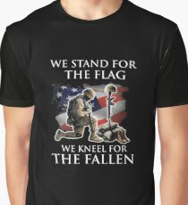 we stand for the flag we knew for the fallen Graphic T-Shirt