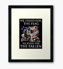 we stand for the flag we knew for the fallen Framed Print