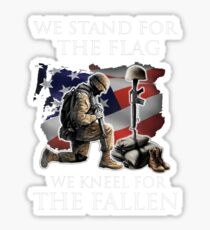 we stand for the flag we knew for the fallen Sticker